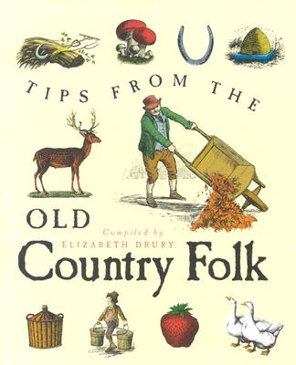 Tips from the Old Country Folk - Drury, Elizabeth