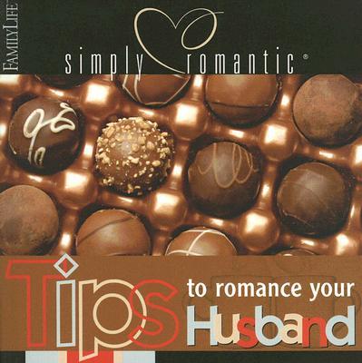 Tips to Romance Your Husband - Rainey, Barbara (Foreword by)