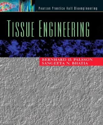 Tissue Engineering - Palsson, Bernhard O, and Bhatia, Sangeeta N