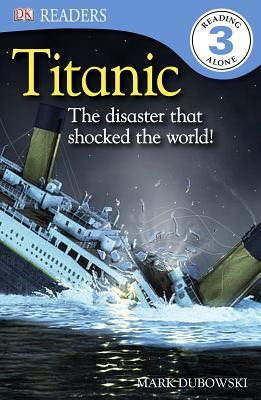 Titanic: The Disaster That Shocked the World! - Dubowski, Mark