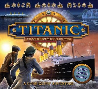 Titanic: The Search for the Lost Fugitives - Croy, Anita
