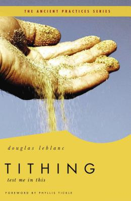 Tithing: Test Me in This - LeBlanc, Douglas, and Tickle, Phyllis (Foreword by)