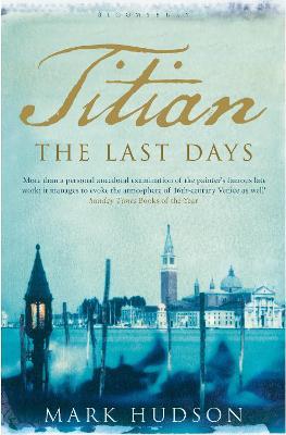 Titian: The Last Days - Hudson, Mark