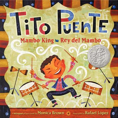Tito Puente, Mambo King/Tito Puente, Rey del Mambo: Bilingual Spanish-English Children's Book - Brown, Monica