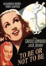 To Be or Not to Be - Ernst Lubitsch