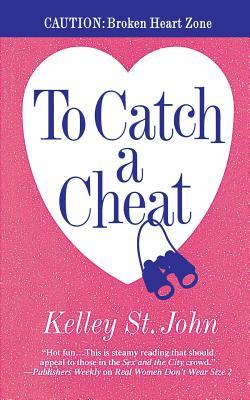To Catch a Cheat - St John, Kelley