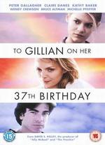 To Gillian on Her 37th Birthday - Michael Pressman