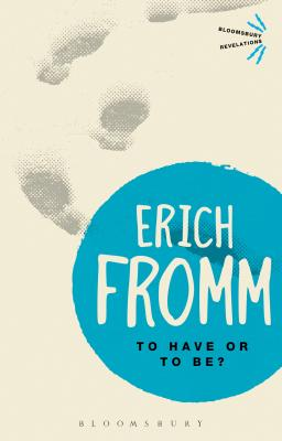 To Have or To Be? - Fromm, Erich