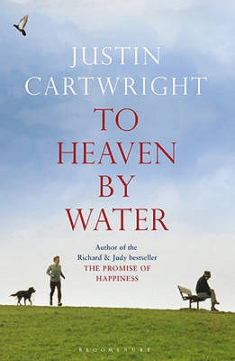 To Heaven by Water - Cartwright, Justin