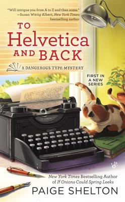 To Helvetica and Back - Shelton, Paige