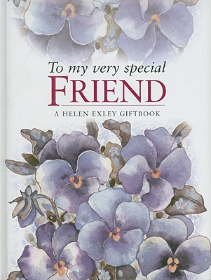 To My Very Special Friend - Exley, Helen