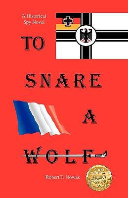To Snare a Wolf - Nowak, Robert T