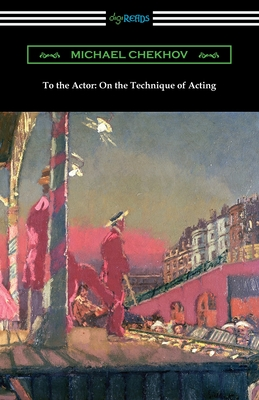 To the Actor: On the Technique of Acting - Chekhov, Michael
