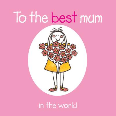 To the Best Mum in the World - Winter, Rebecca (Compiled by)