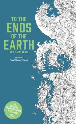 To the Ends of the Earth and Back Again: The Longest Colouring Book in the World - Good Wives and Warriors