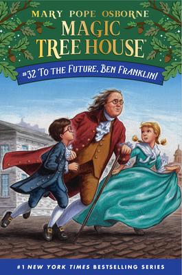 To the Future, Ben Franklin! - Osborne, Mary Pope