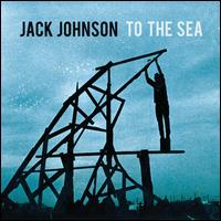 To the Sea [LP] - Jack Johnson