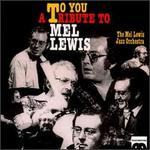 To You: A Tribute to Mel Lewis