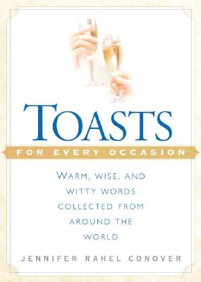 Toasts for Every Occasion - Conover, Jennifer Rahel