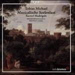 Tobias Michael: Musicalische Seelenlust - Sacred Madrigals