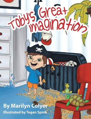 Toby's Great Imagination - Colyer, Marilyn