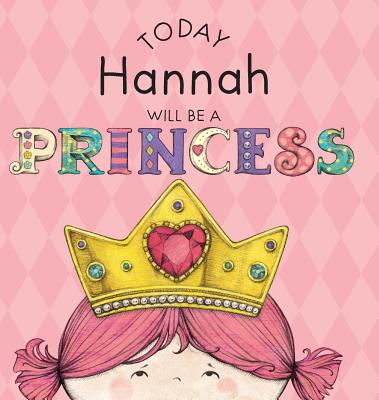 Today Hannah Will Be a Princess - Croyle, Paula