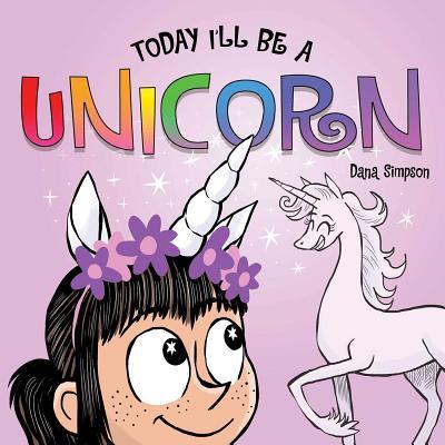 Today I'll Be a Unicorn - Simpson, Dana