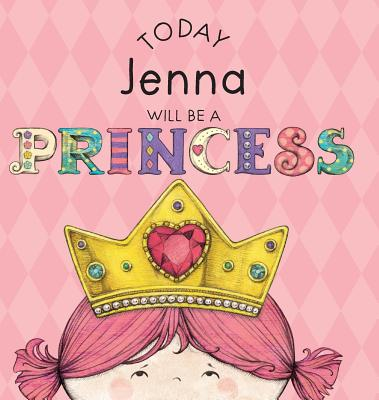 Today Jenna Will Be a Princess - Croyle, Paula