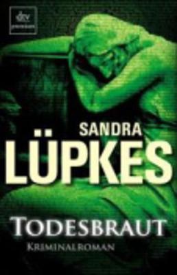 Todesbraut - Lupkes, Sandra