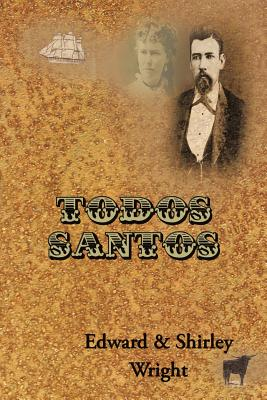 Todos Santos - Wright, Edward & Shirley