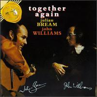 Together Again: Julian Bream, John Williams - John Williams (guitar); Julian Bream (guitar)