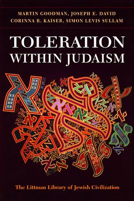 Toleration Within Judaism - Goodman, Martin, and David, Joseph E, and Kaisere, Corinna R