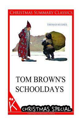 Tom Brown's Schooldays [Christmas Summary Classics] - Hughes, Thomas