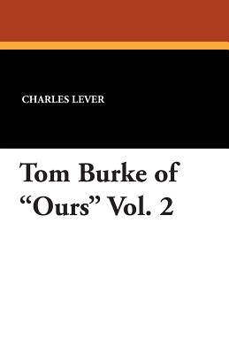 Tom Burke of Ours Vol. 2 - Lever, Charles