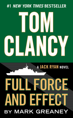 Tom Clancy Full Force and Effect - Greaney, Mark