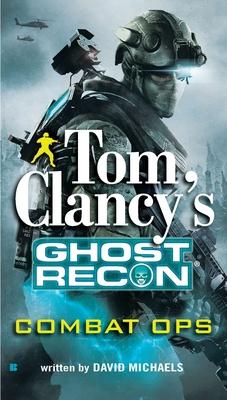 Tom Clancy's Ghost Recon: Combat Ops - Michaels, David