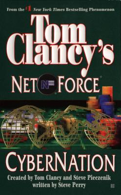 Tom Clancy's Net Force: Cybernation - Clancy, Tom (Creator), and Pieczenik, Steve (Creator), and Perry, Steve