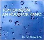 Tom Johnson: An Hour for Piano