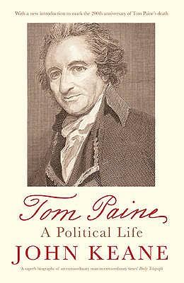 Tom Paine: A Political Life - Keane, John