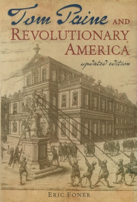 Tom Paine and Revolutionary America - Foner, Eric