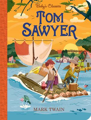 Tom Sawyer - Twain, Mark (Original Author), and Fabrizio, Alex (Adapted by)