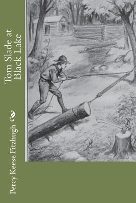 Tom Slade at Black Lake - Fitzhugh, Percy Keese