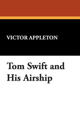 Tom Swift and His Airship - Appleton, Victor, II