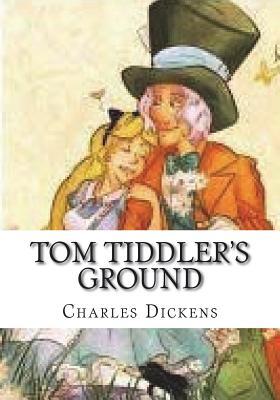 Tom Tiddler's Ground - Dickens, Charles