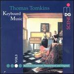Tomkins: Complete Keyboard Music, Vol. 3