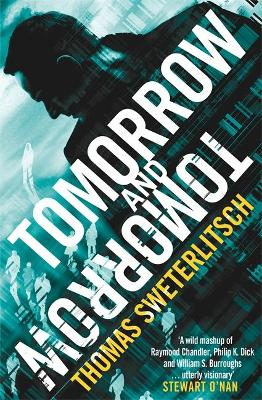 Tomorrow and Tomorrow - Sweterlitsch, Thomas