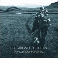Tomorrow Forever - The Farewell Drifters