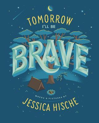 Tomorrow I'll Be Brave - Hische, Jessica