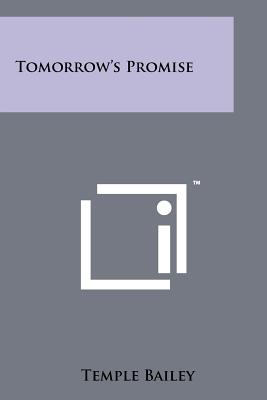 Tomorrow's Promise - Bailey, Temple