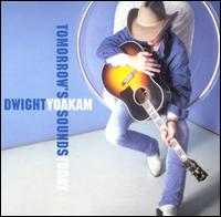 Tomorrow's Sounds Today - Dwight Yoakam